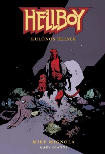 Mike Mignola - Hellboy 4. - Különös helyek