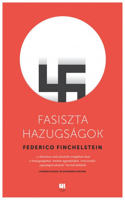 Federico Finchelstein - Fasiszta hazugságok