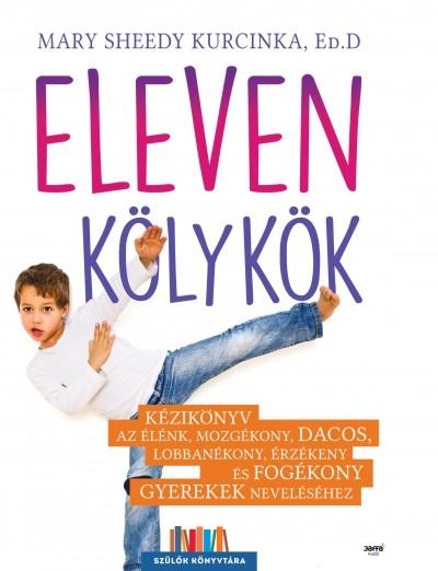 Mary Sheedy Kurcinka Ed.D - Eleven kölykök