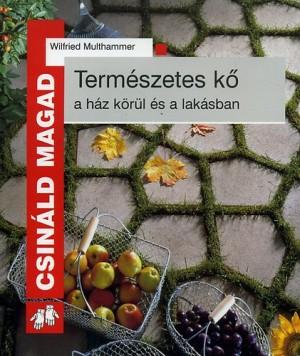 Wilfried Multhammer - Term�szetes k� a h�z k�r�l �s a lak�sban
