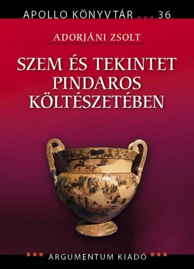 Adorjáni - Szem és tekintet Pindaros költészetében