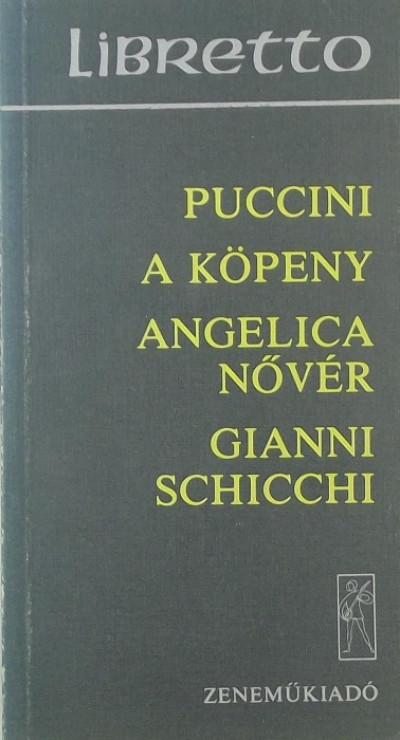 Giacomo Puccini - A köpeny - Angelica nővér - Gianni Schicchi