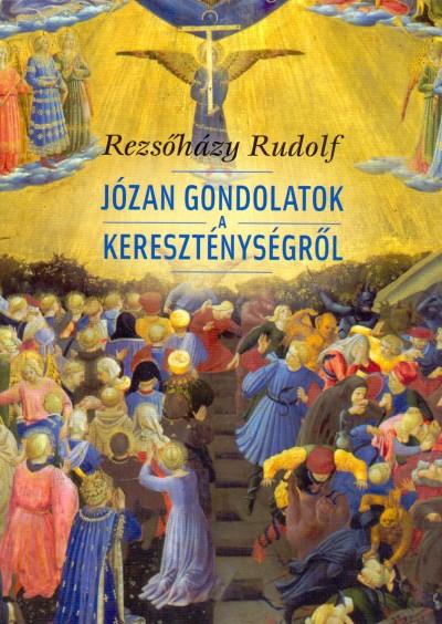 Rezsőházy Rudolf - Józan gondolatok a kereszténységről