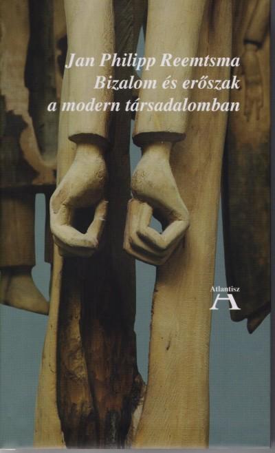 Jan Philipp Reemtsma - Miklós Tamás  (Szerk.) - Bizalom és erőszak a modern társadalomban