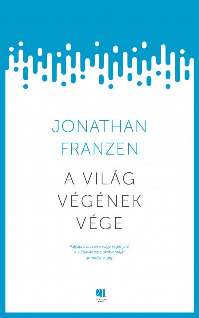 Jonathan Franzen - A világ végének vége