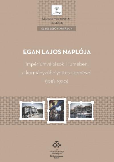 Ordasi Ágnes  (Szerk.) - Egan Lajos naplója