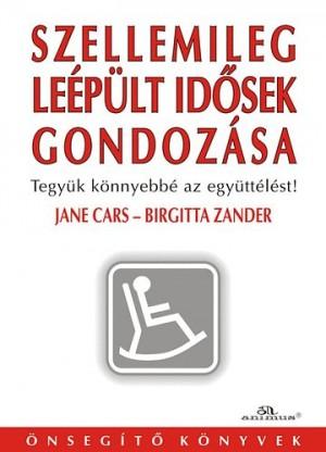 Jane Cars - Birgitta Zander - Szellemileg le�p�lt id�sek gondoz�sa