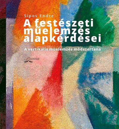 Sipos Endre - A festészeti műelemzés alapkérdései