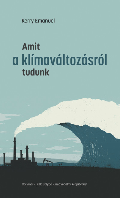 Kerry Emanuel - Amit a klímaváltozásról tudunk