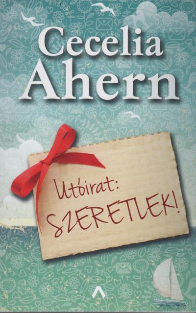 Cecelia Ahern - Utóirat: Szeretlek!