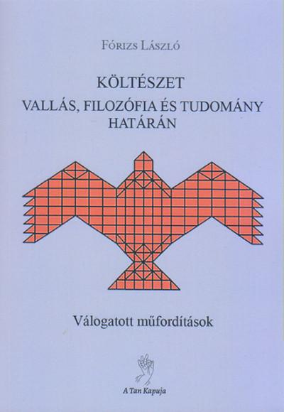 Fórizs László - Költészet vallás, filozófia és tudomány határán