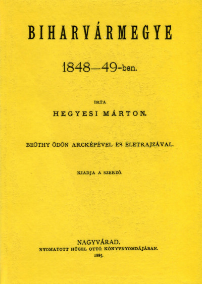Hegyesi Márton - Biharvármegye 1848-49-ben