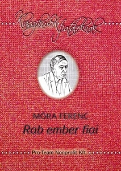 Móra Ferenc - Rab ember fiai