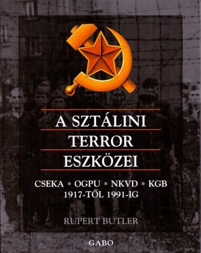 Rupert Butler - A Sztálini terror eszközei