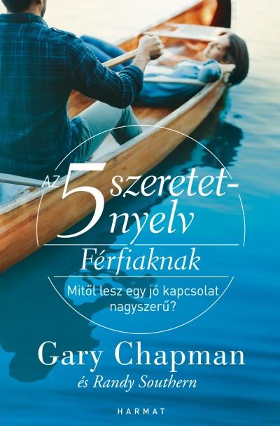 Gary Chapman - Az 5 szeretetnyelv: Férfiaknak