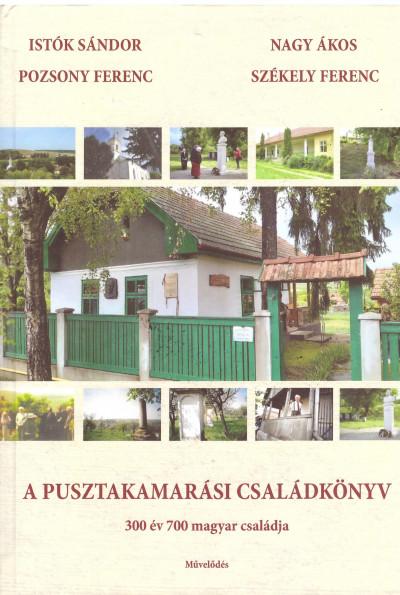 Istók Sándor - Nagy Ákos - Pozsony Ferenc - Székely Ferenc - A pusztakamarási családkönyv