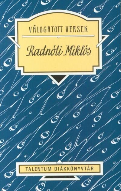 Radnóti Miklós - H. Benczur Margit  (Vál.) - Válogatott versek