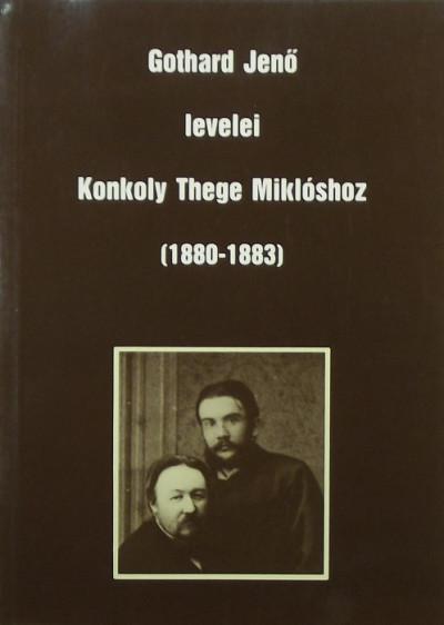 Gothard Jenő - Gothard Jenő levelei Konkoly Thege Miklóshoz