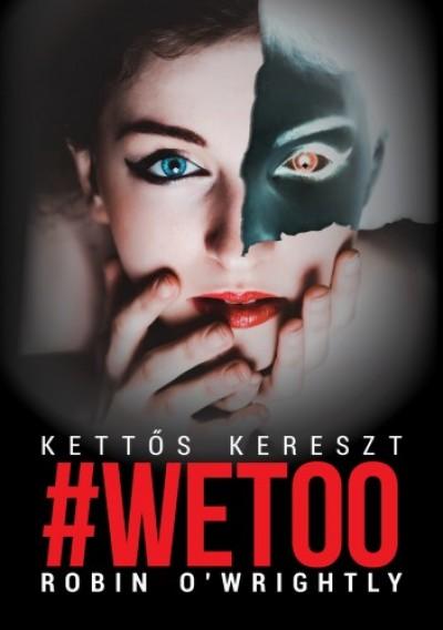 O'Wrightly Robin - #Wetoo - Kettős kereszt
