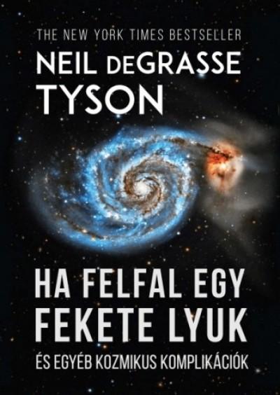 Tyson Neil Degrasse - Ha felfal egy fekete lyuk