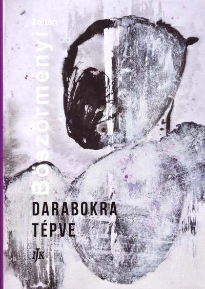 Böszörményi Zoltán - Darabokra tépve