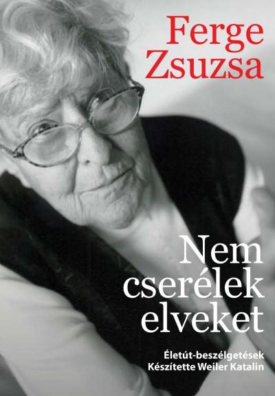 Weiler Katalin  (Szerk.) - Nem cserélek elveket