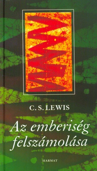 C. S. Lewis - Az emberiség felszámolása