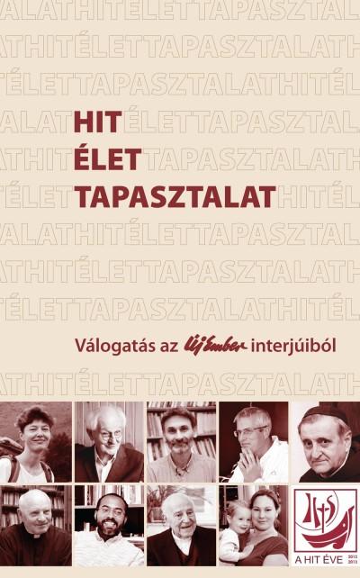 Körössy László  (Szerk.) - Szigeti László  (Szerk.) - Hit - Élet - Tapasztalat