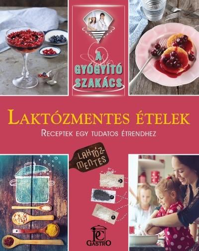 Csigó Zita  (Összeáll.) - Kocsis Bálint  (Összeáll.) - Laktózmentes ételek