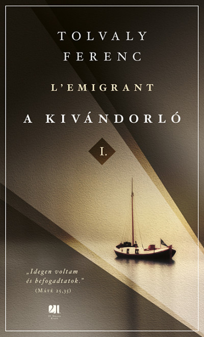 Tolvaly Ferenc - A kivándorló I. és II. kötet