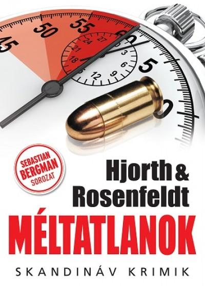 Hans Rosenfeldt Michael Hjorth & - Méltatlanok