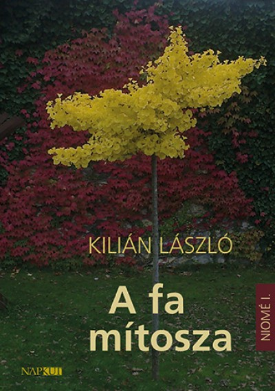 Kilián László - A fa mítosza