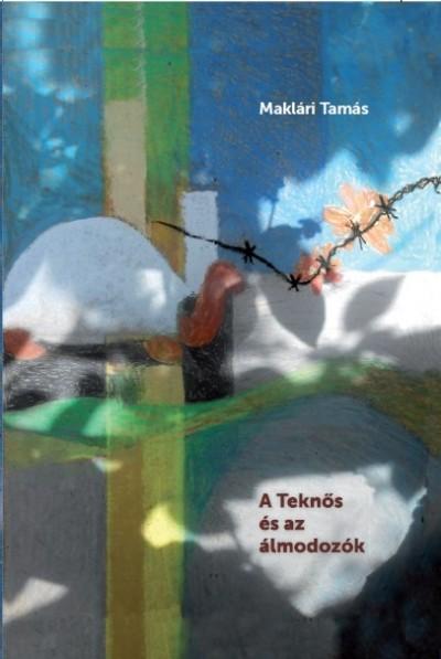 Maklári Tamás - A Teknős és az álmodozók