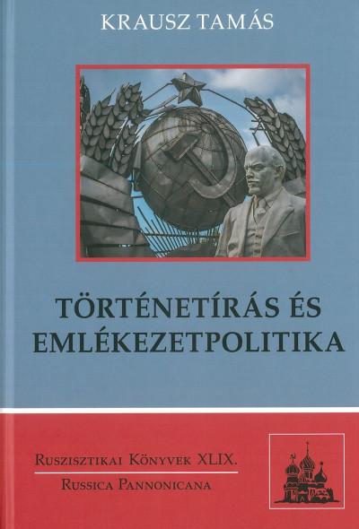 Krausz Tamás - Történetírás és emlékezetpolitika