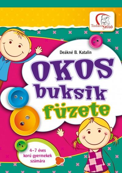 Deákné Bancsó Katalin - Okos buksik füzete