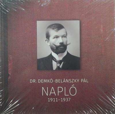 Dr. Demkó-Belánszky Pál - Napló 1911-1937