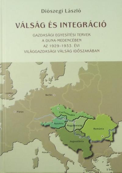Diószegi László - Válság és integráció