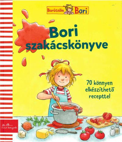 Karin Kerber - Edinger Katalin  (Szerk.) - Bori szakácskönyve