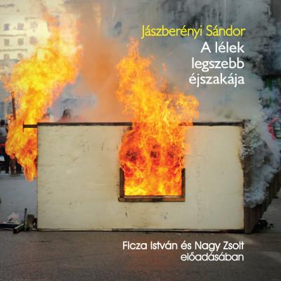 Jászberényi Sándor - Ficza István - Nagy Zsolt - A lélek legszebb éjszakája - Hangoskönyv (MP3)