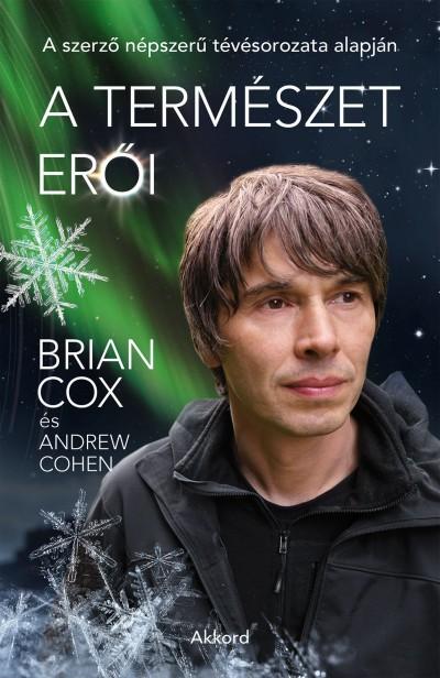 Andrew Cohen - Brian Cox - A természet erői