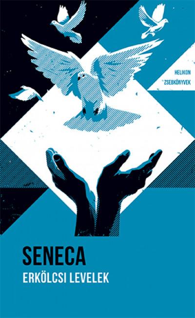 Lucius Annaeus Seneca - Erkölcsi levelek