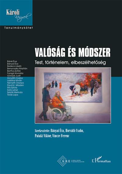 Bányai Éva  (Szerk.) - Horváth Csaba  (Szerk.) - Pataki Viktor  (Szerk.) - Vincze Ferenc  (Szerk.) - Valóság és módszer