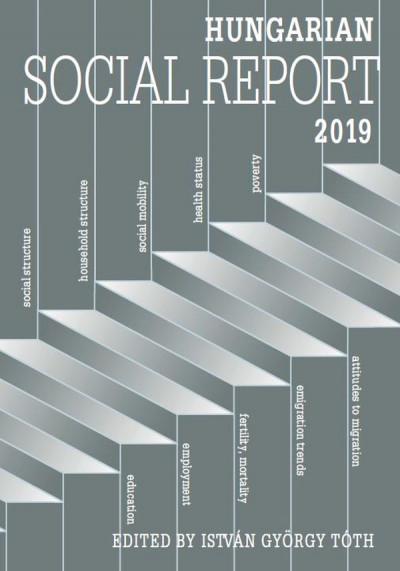 Tóth István György  (Szerk.) - Hungarian Social Report 2019