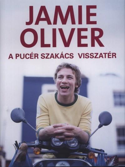 Jamie Oliver - A pucér szakács visszatér
