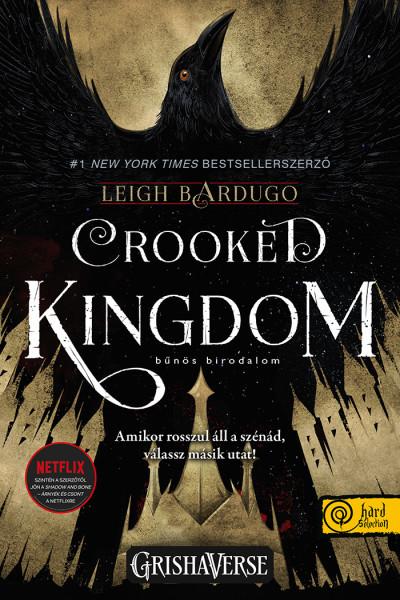 Leigh Bardugo - Crooked Kingdom - Bűnös birodalom - Hat varjú 2. - Sötét örvény