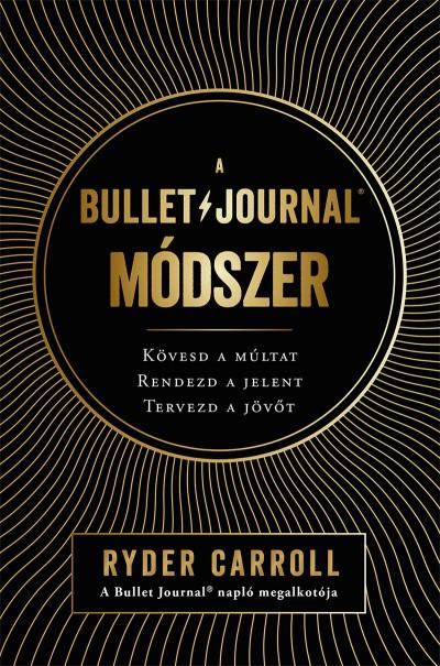 Ryder Carroll - A Bullet Journal módszer