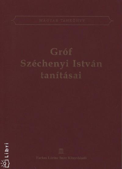 Gróf Széchenyi István - Gróf Széchenyi István tanításai
