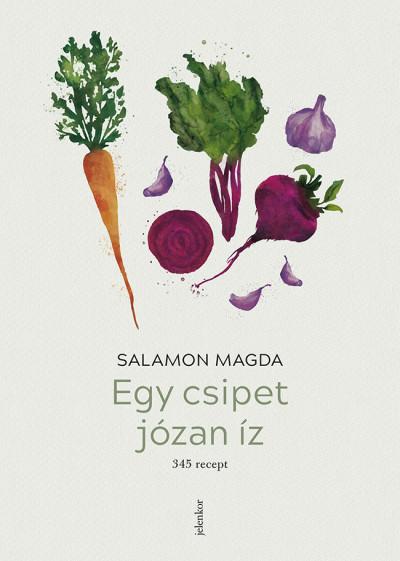 Salamon Magda - Egy csipet józan íz