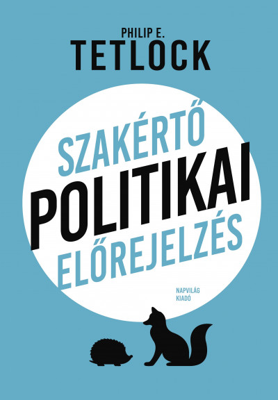Philip E. Tetlock - Szakértő politikai előrejelzés