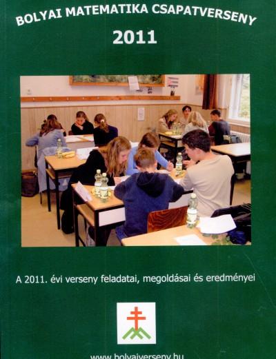 Nagy-Baló András  (Szerk.) - Tassy Gergely  (Szerk.) - Bolyai matematika csapatverseny 2011